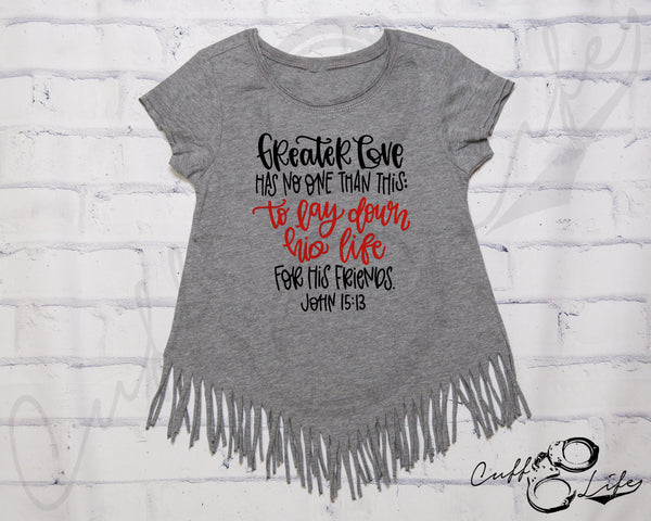 Greater Love Has No One Than This TRL - Fringe Tee
