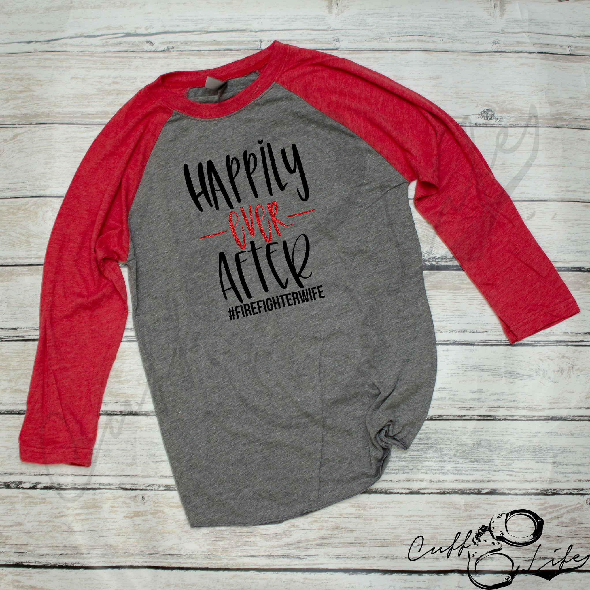 Happily Ever After - Firefighter Wife - 3/4 Sleeve Raglan