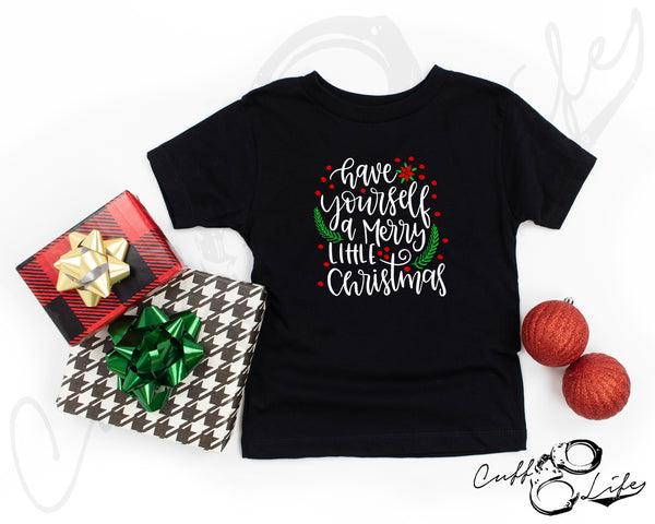Have Yourself A Merry Little Christmas - Toddler/Youth T-Shirt