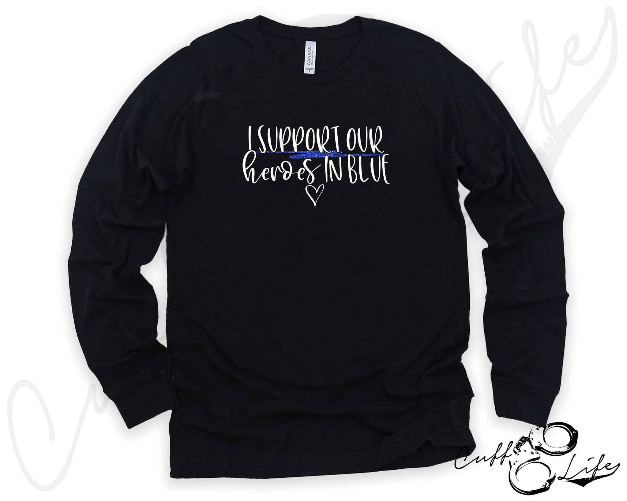 I Support Our Heroes in Blue © - Long Sleeve Tee