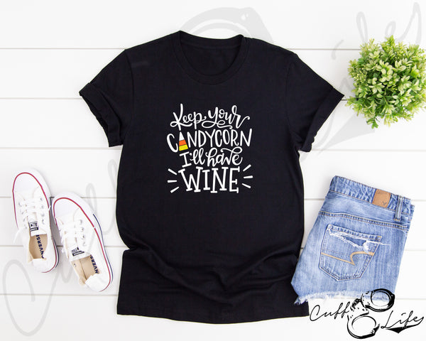 Keep Your Candy Corn, I'll Have Wine - Unisex T-Shirt