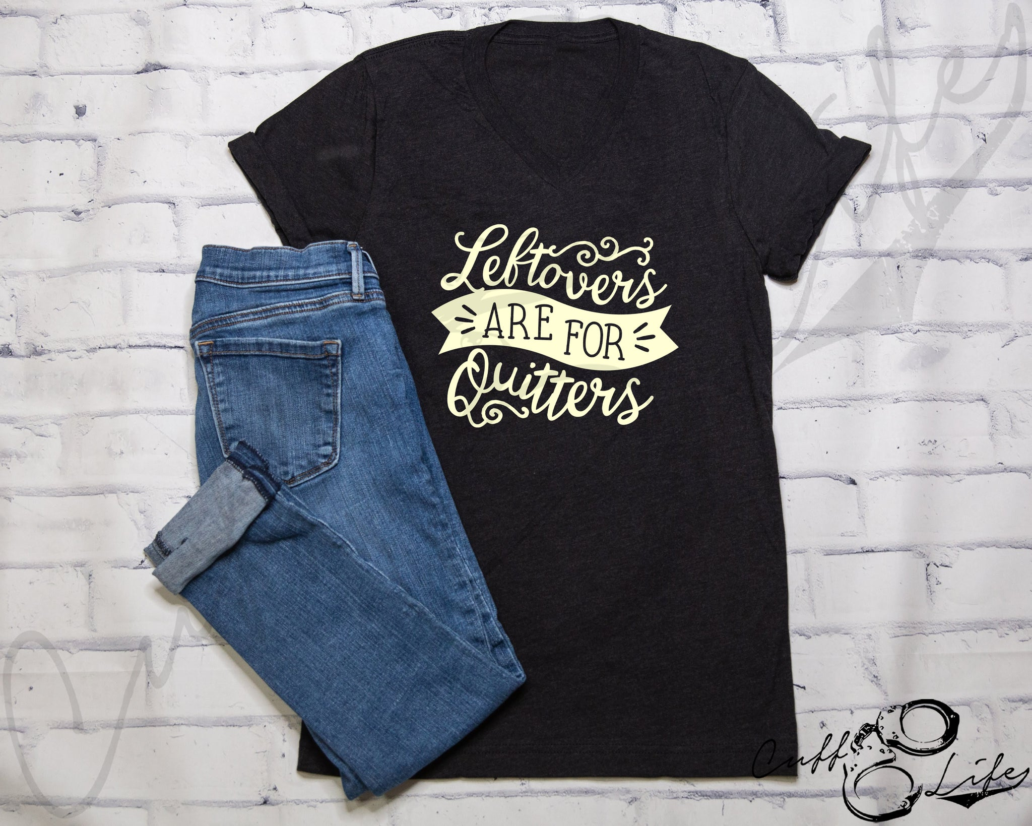Leftovers are for Quitters - Boyfriend Fit V-Neck Tee