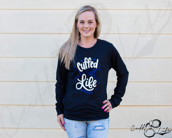 Cuffed for Life #LEOW - Long Sleeve Tee