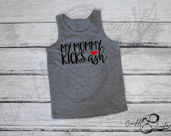 My Mommy Kicks Ash © - Tank Top
