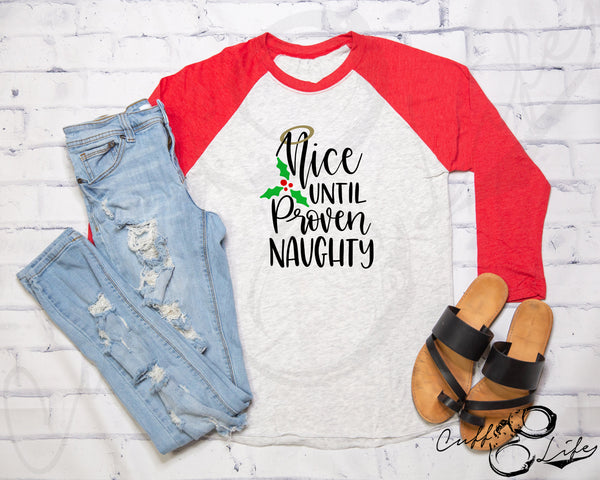 Nice Until Proven Naughty - 3/4 Sleeve Raglan