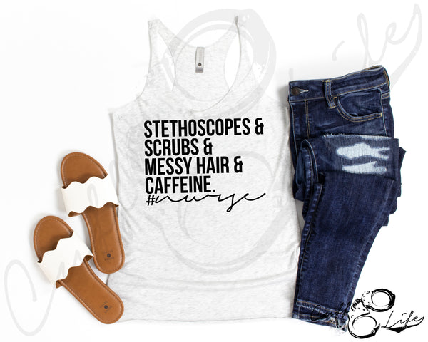 Stethoscopes Scrubs Messy Hair & Caffeine - NURSE - Racerback Tank