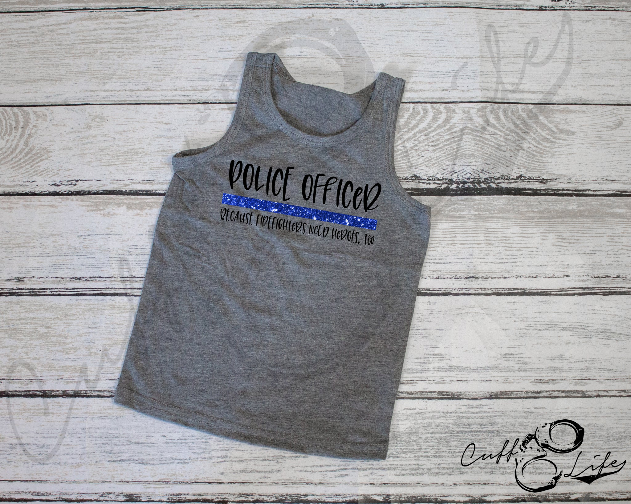 Police Officer Because Firefighters Need Heroes Too - Tank Top