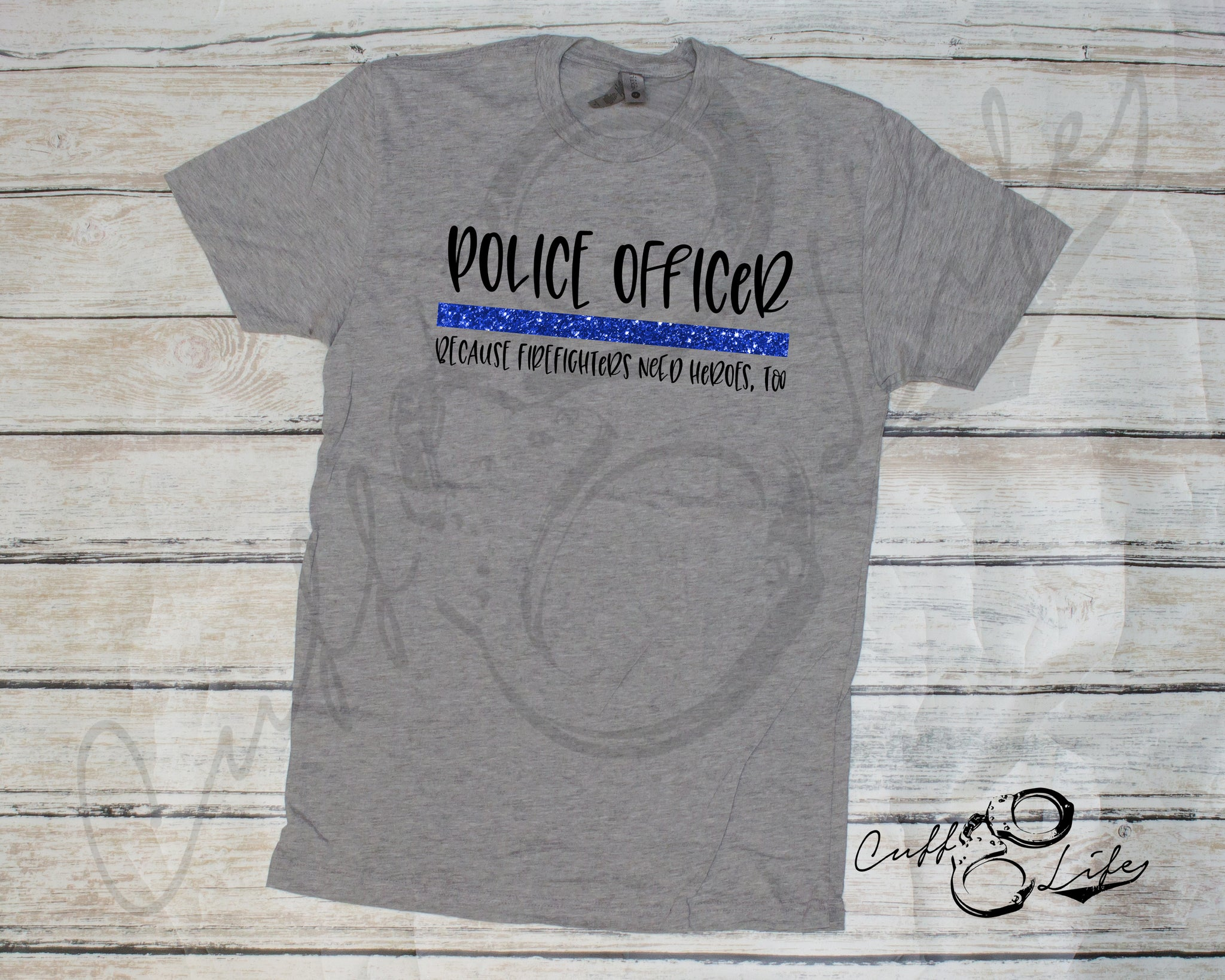 Police Officer Because Firefighters Need Heroes Too - Unisex T-Shirt