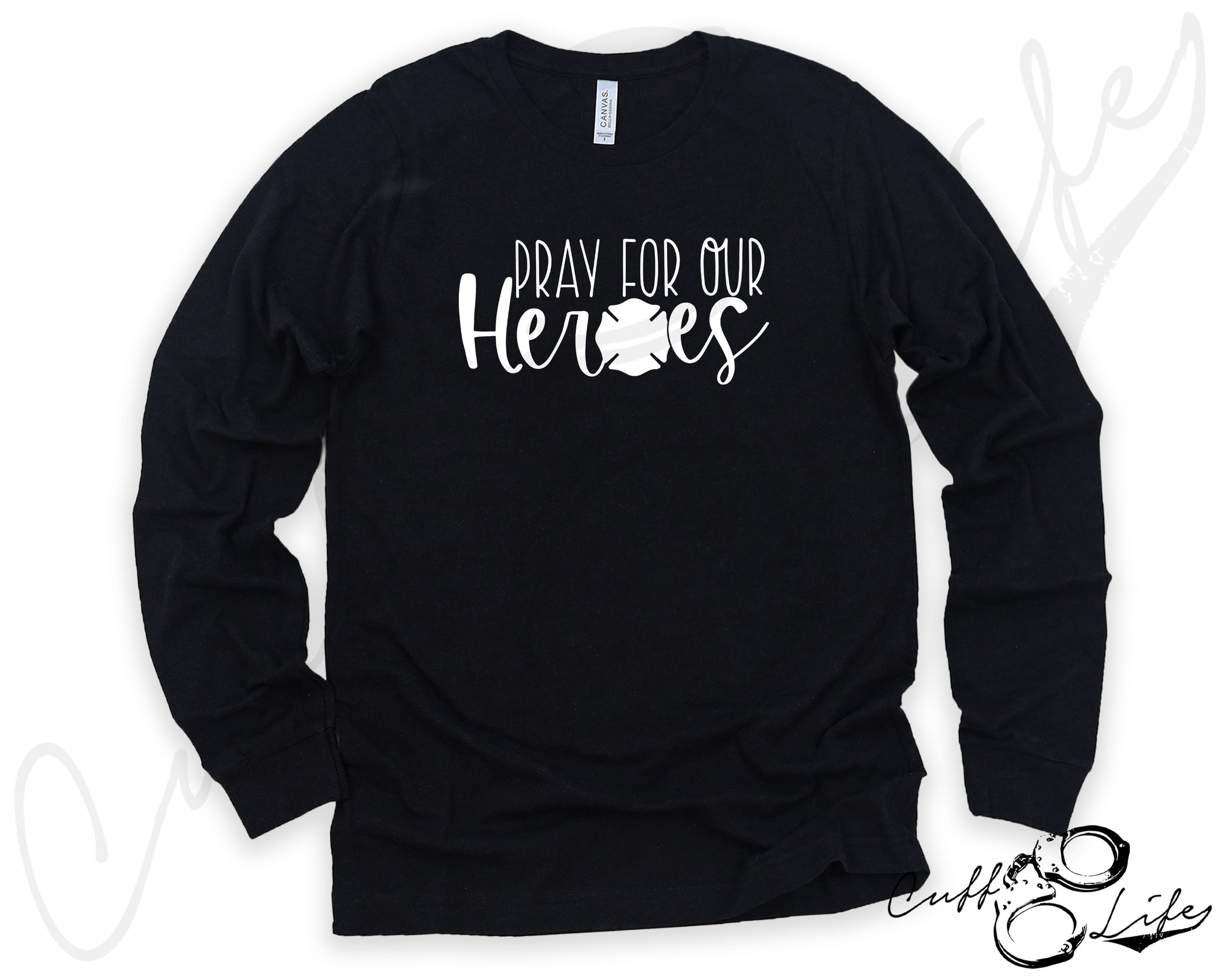Pray For Our Heroes FIRE ©  - Long Sleeve Tee