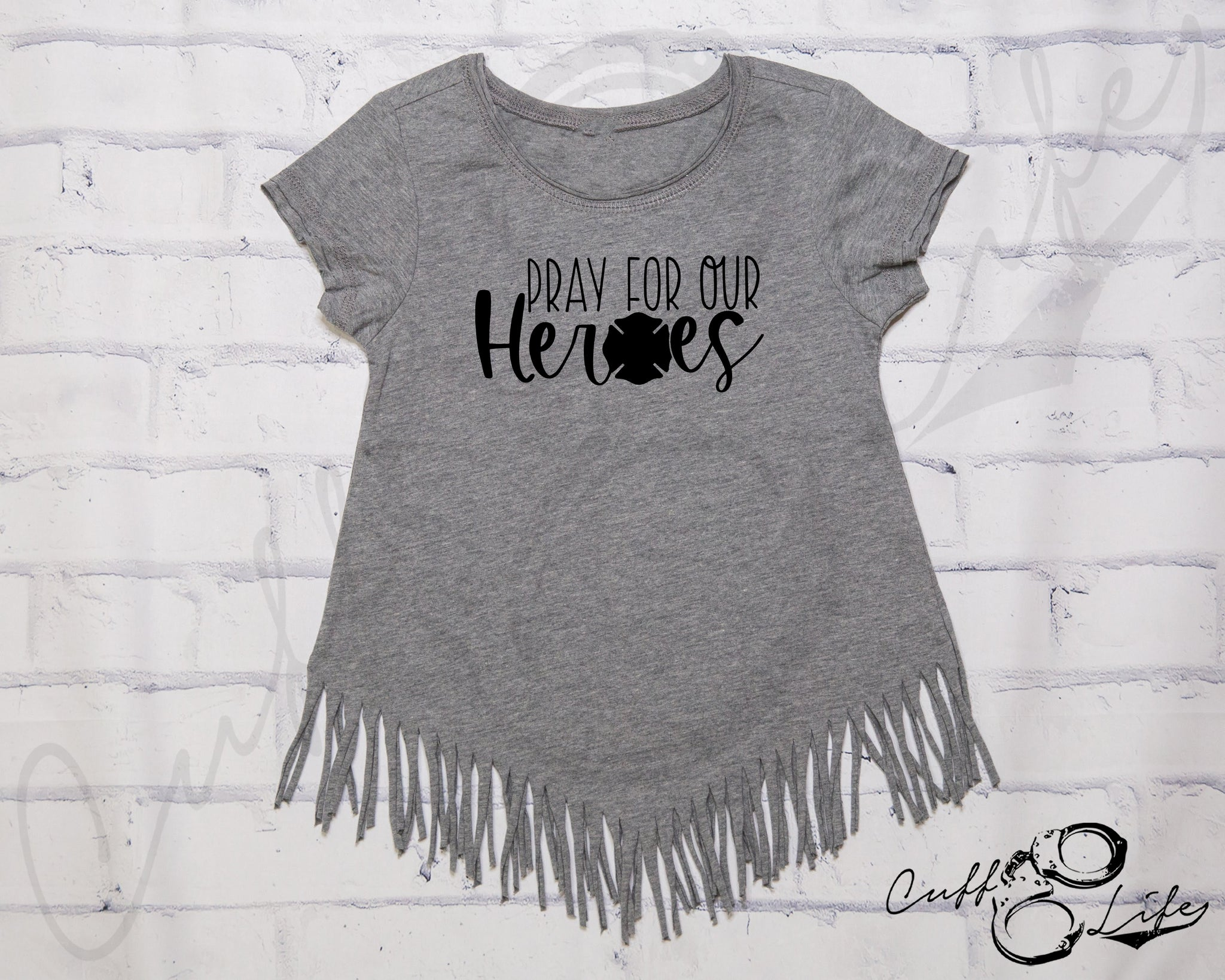 Pray For Our Heroes FIRE © - Fringe Tee