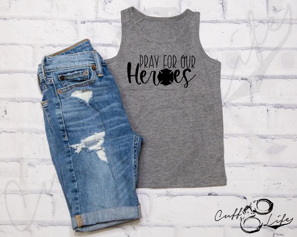 Pray For Our Heroes FIRE © - Tank Top