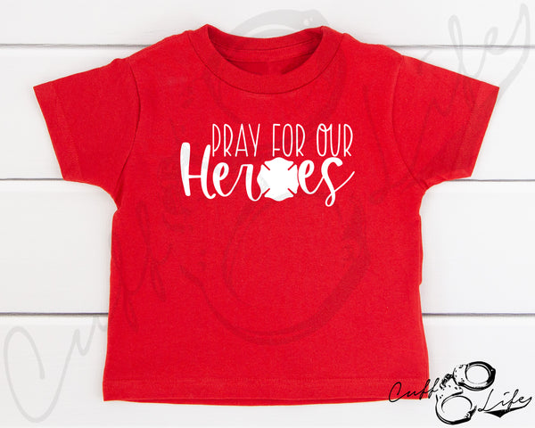 Pray For Our Heroes FIRE © - Toddler/Youth T-Shirt
