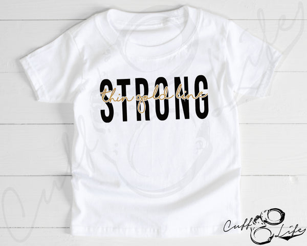Thin Gold Line STRONG - Toddler/Youth T-Shirt