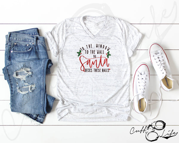 To the Window To the Wall Til Santa Decks These Halls - Boyfriend Fit V-Neck Tee