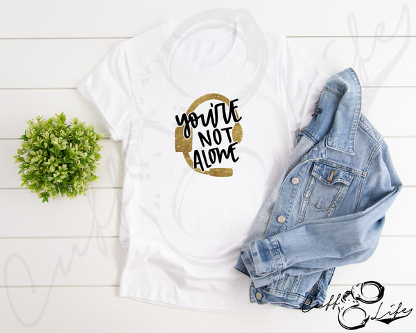 You're Not Alone © - Unisex T-Shirt