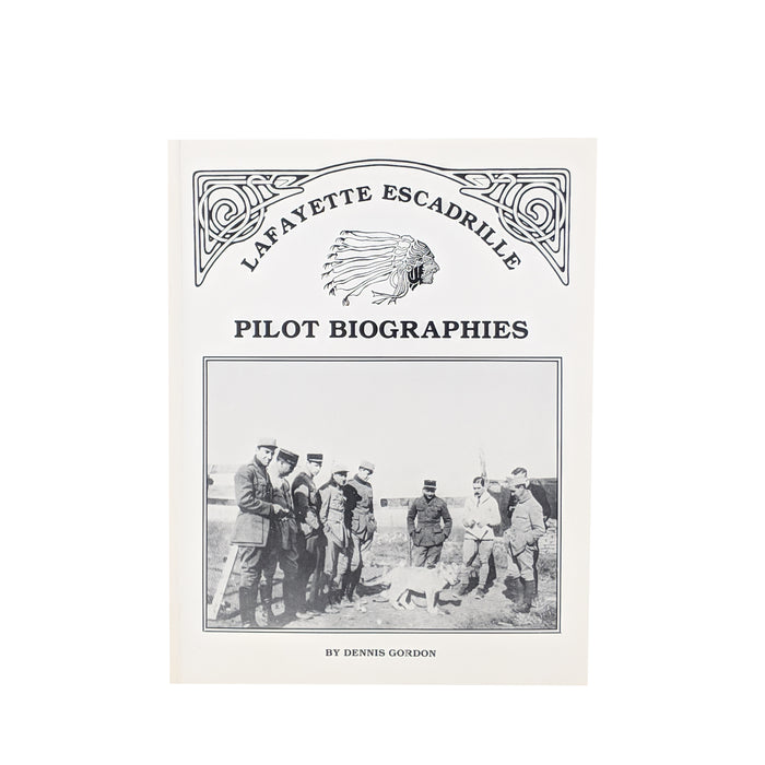 Lafayette Escadrille: Pilot Biographies [Gordon]