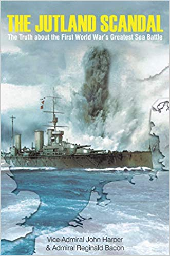 The Jutland Scandal: The Truth about the First World War's Greatest Sea Battle [Harper]