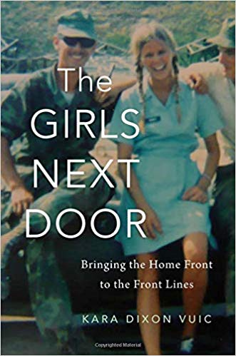 The Girls Next Door: Bringing the Home Front to the Front Lines [Vuic]