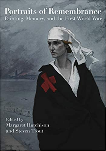 Portraits of Remembrance: Painting, Memory, and the First World War (HB) [Hutchinson]