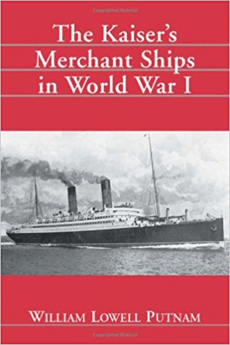 Kaiser's Merchant Ships in World War I [Putnam]