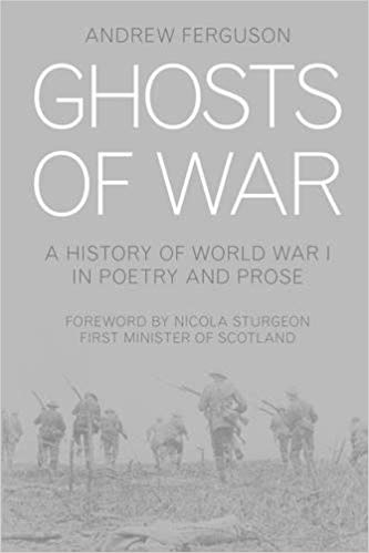 Ghosts of War: A History of World War I in Poems and Prose [Ferguson]