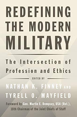 Redefining the Modern Military: The Intersection of Profession and Ethics [Finney]