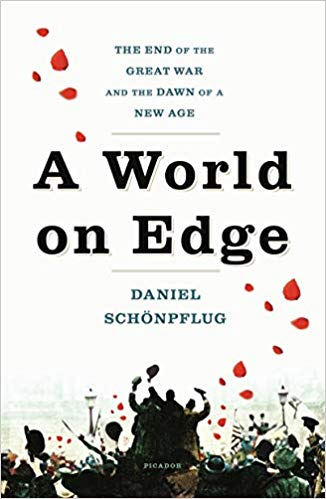 A World on Edge: The End of the Great War and the Dawn of a New Age PB [Schonpflug]