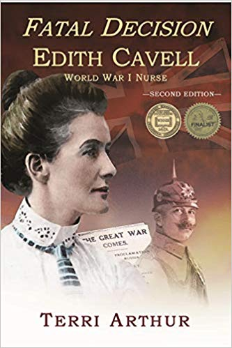 Fatal Decision: Edith Cavell World War I Nurse