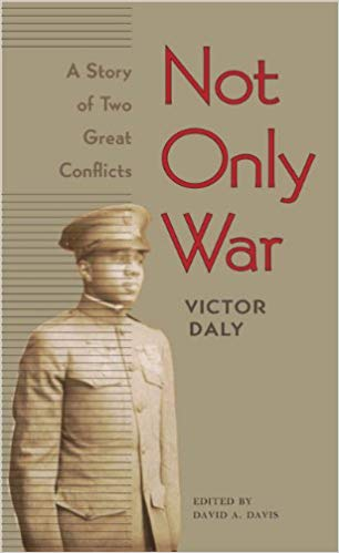 Not Only War: A Story of Two Great Conflicts [Daly]
