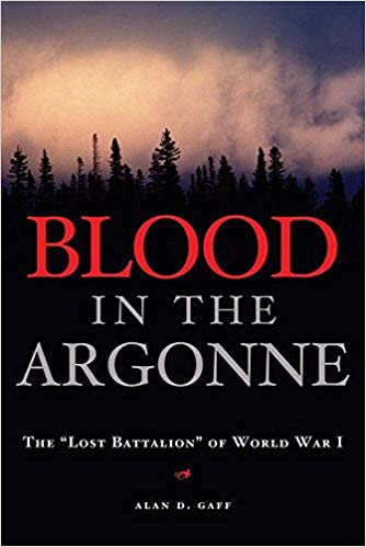 "Blood in the Argonne: The ""Lost Battalion"" of World War I [Gaff]"
