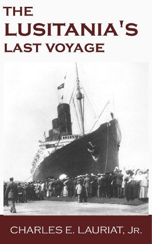 The Lusitania's Last Voyage [Lauriat]