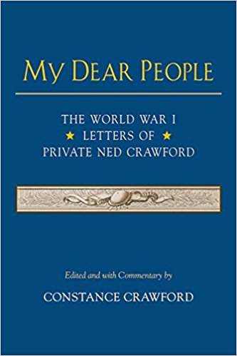 My Dear People: The World War I Letters of Private Ned Crawford [Crawford]