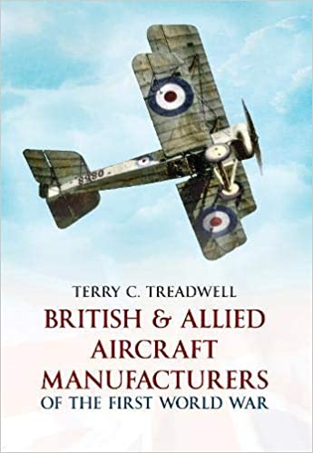British & Allied Aircraft Manufacturers of the First World War [Treadwell]