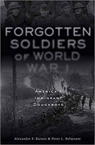 Forgotten Soldiers of World War I: America's Immigrant Doughboys [Barnes]