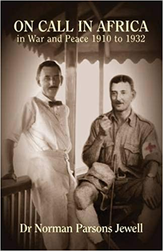 On Call in Africa: In War and Peace 1910 - 1932 [Jewell]