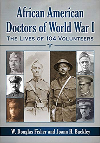 African American Doctors of World War I: The Lives of 104 Volunteers [Fisher]
