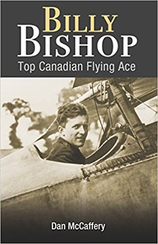 Billy Bishop: Top Canadian Flying Ace [McCaffrey]