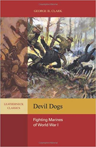 Devil Dogs: Fighting Marines of World War I [Clark]