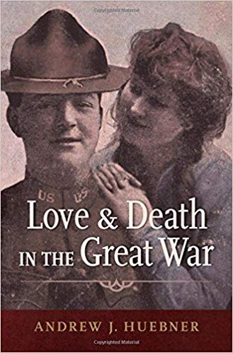 Love and Death in the Great War [Huebner]