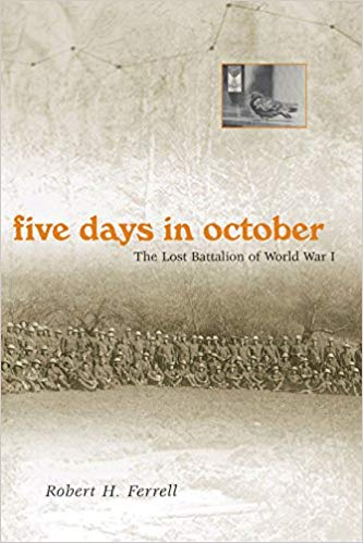 Five Days in October: The Lost Battalion of World War I [Ferrell]