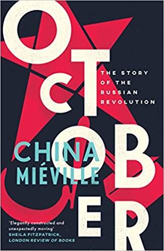 October: The Story of the Russian Revolution [Mieville]