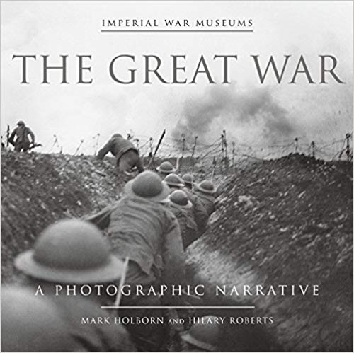 The Great War: A Photographic Narrative [Holborn]