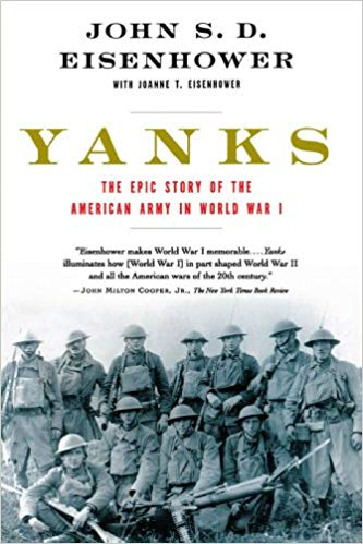 Yanks: The Epic Story of the American Army in World War I [Eisenhower]