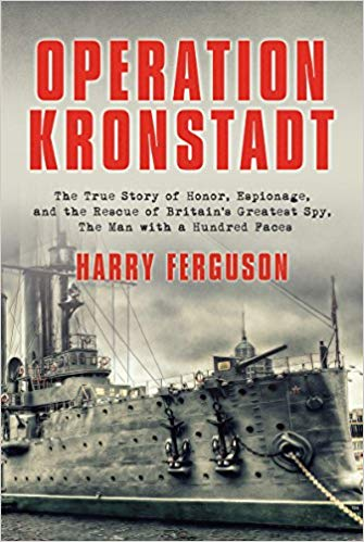 Operation Kronstadt: The True Story of Honor, Espionage, and the Rescue of Britain's Greatest Spy, the Man with a Hundred Faces [Ferguson]