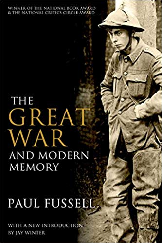 The Great War and Modern Memory [Fussell]