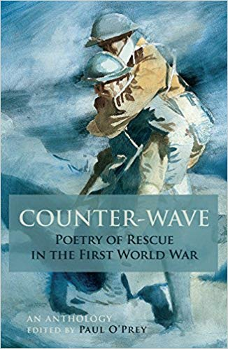 Counter-Wave: Poetry of Rescue in the First World War [O'Prey]