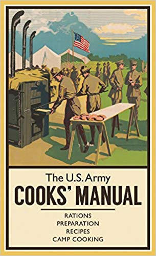 The U.S. Army Cooks' Manual: Rations, Preparation, Recipes, Camp Cooking (The Pocket Manual Series) [Sheppard]