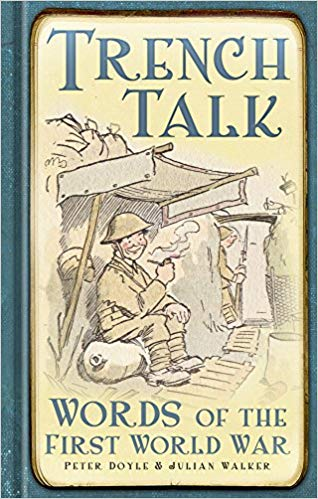 Trench Talk: Words of the First World War [Doyle]