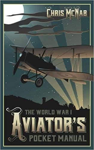 The World War I Aviator's Pocket Manual [McNab]