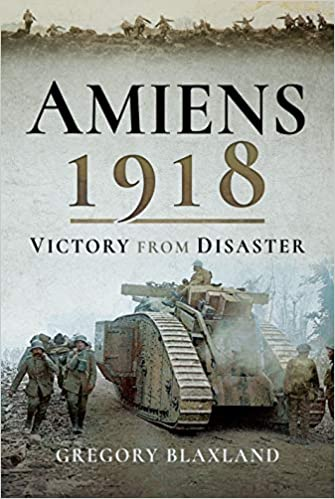 Amiens 1918: Victory from Disaster [Blaxland]